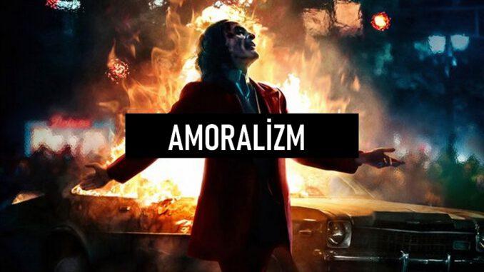 Amoralizm Nedir?