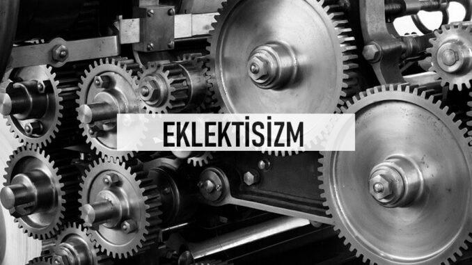 Eklektisizm ya da Eklektizm