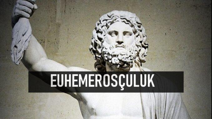 Euhemerosçuluk