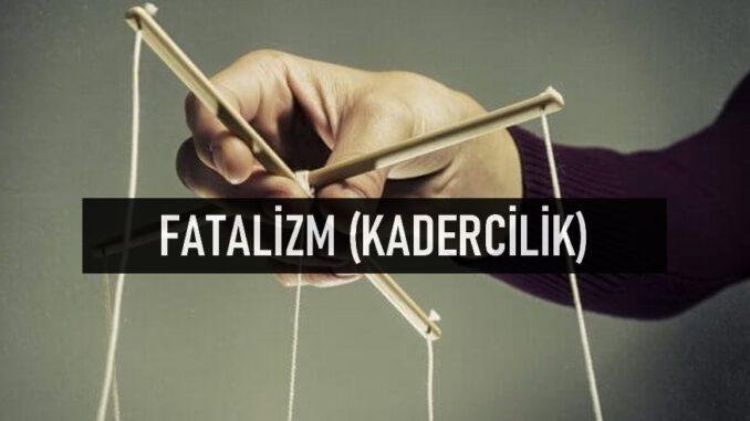 Fatalizm Nedir?