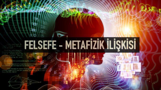 Felsefe - Metafizik İlişkisi