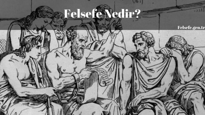 Felsefe Nedir
