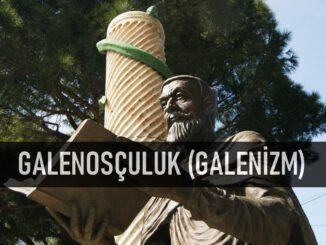Galenosçuluk (Galenizm)