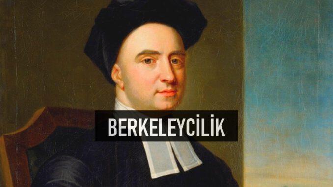 Berkeleycilik Nedir?