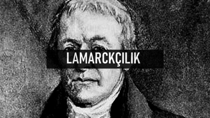 Lamarckçılık Nedir?