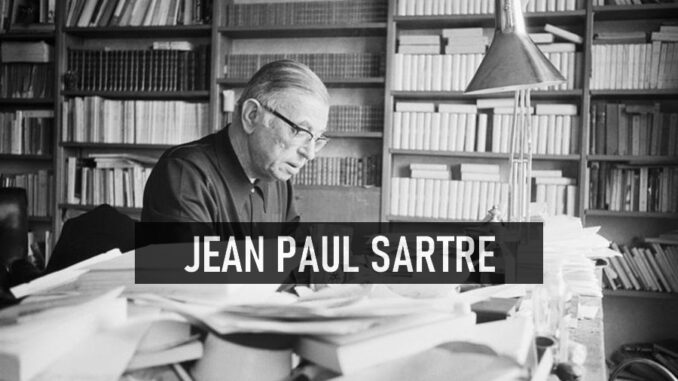 Jean Paul Sartre Kimdir?