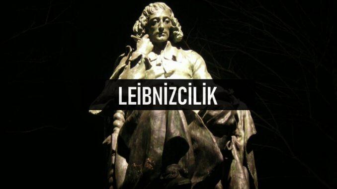 Leibnizcilik Nedir?