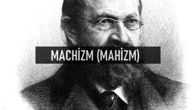Machizm (Mahizm) Nedir?