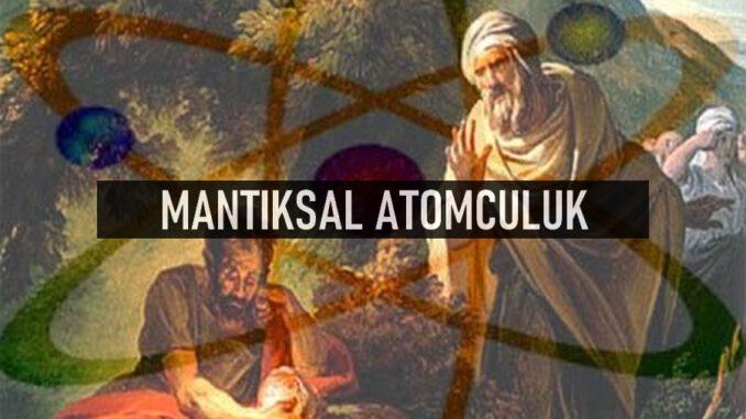 Mantıksal Atomculuk (Mantıkçı Atomculuk) Nedir?
