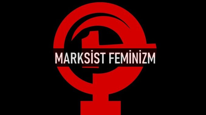 Marksist Feminizm