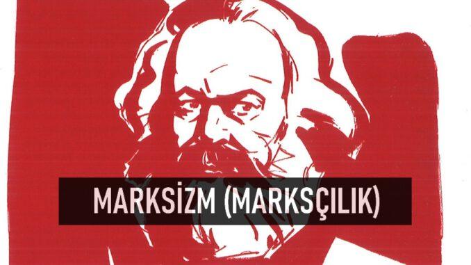 Marksizm, Marksçılık Nedir?