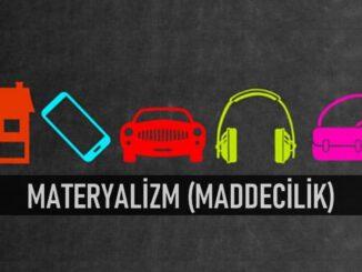 Materyalizm (Maddecilik) Nedir?