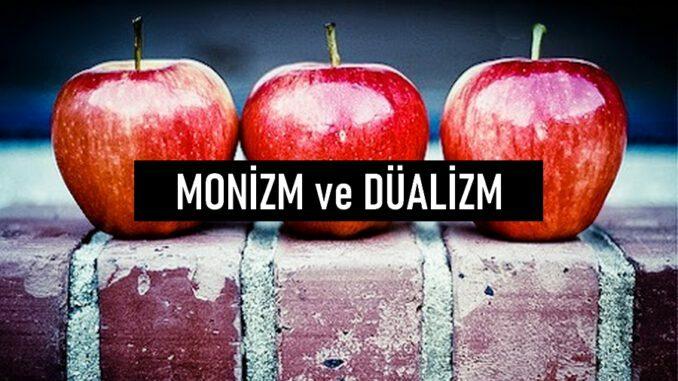 Monizm ve Düalizm
