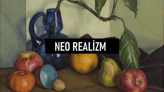 Neo Realizm Nedir?