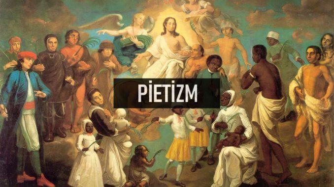 Pietizm Nedir?