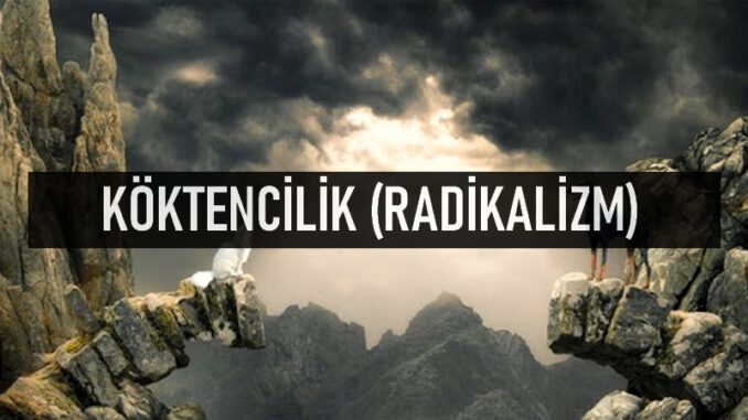 Radikalizm (Köktencilik)