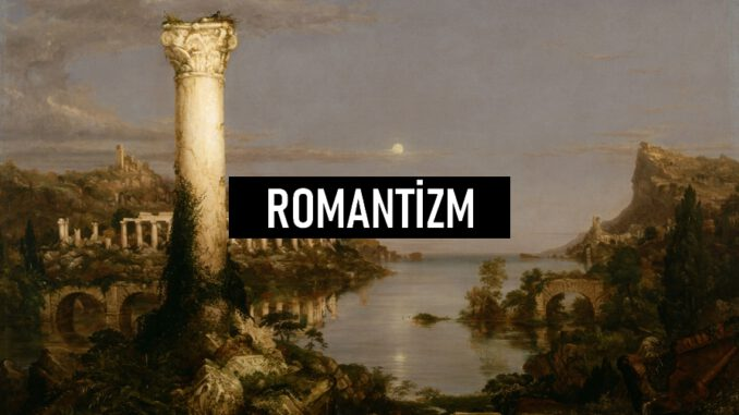 Romantizm Nedir?
