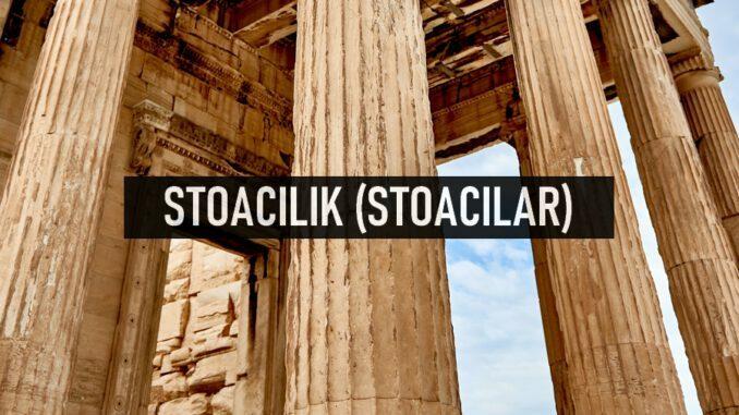 Stoacılık (Stoacılar) Felsefesi