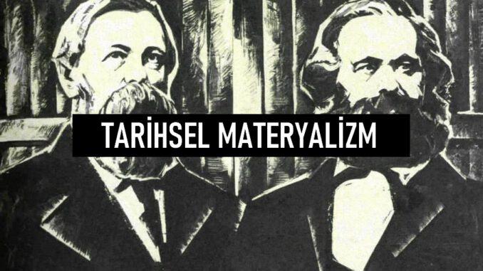 Tarihsel Materyalizm Nedir?