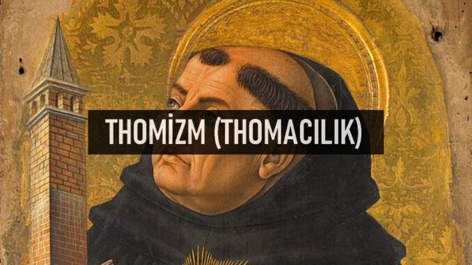 Thomizm, Thomacılık, Tomacılık