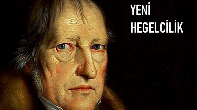 Yeni Hegelcilik Nedir?