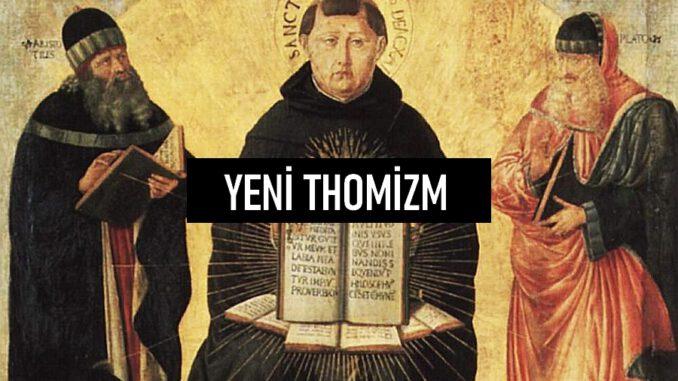 Yeni Thomizm Nedir?
