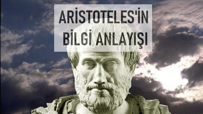 Aristoteles'in Bilgi Anlayışı