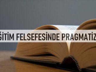 Eğitim Felsefesinde Pragmatizm Anlayışı
