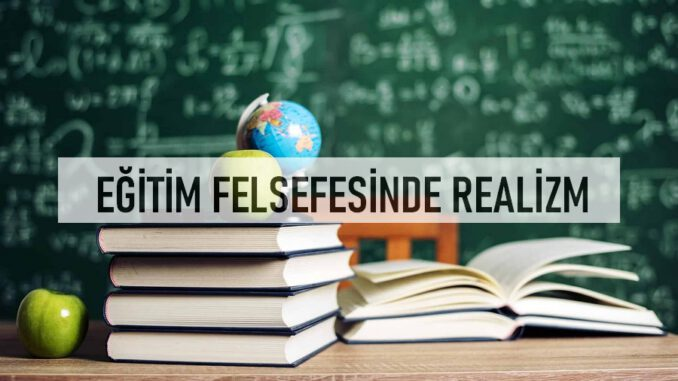 Eğitim Felsefesinde Realizm