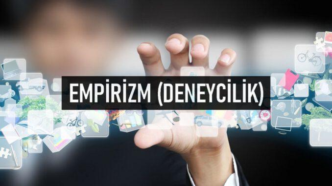 Empirizm (Deneycilik) Nedir?