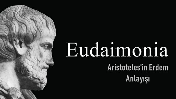 Aristoteles'in Erdem ve Değer Anlayışı