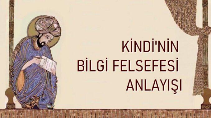 El Kindi'nin Bilgi Felsefesi Anlayışı