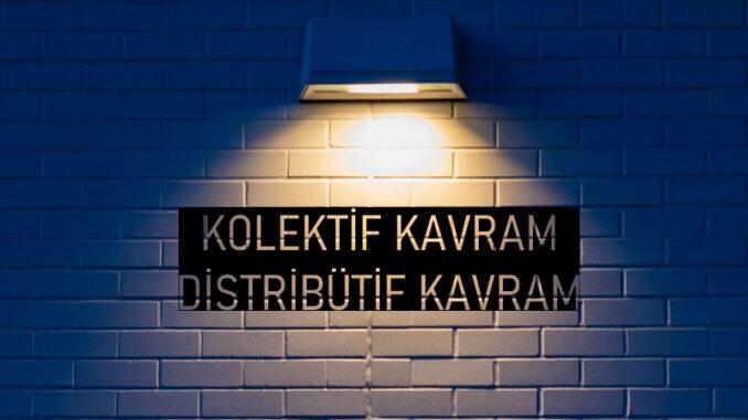 Kolektif Kavram, Distribütif Kavram