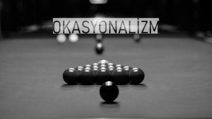 Okasyonalizm Nedir?