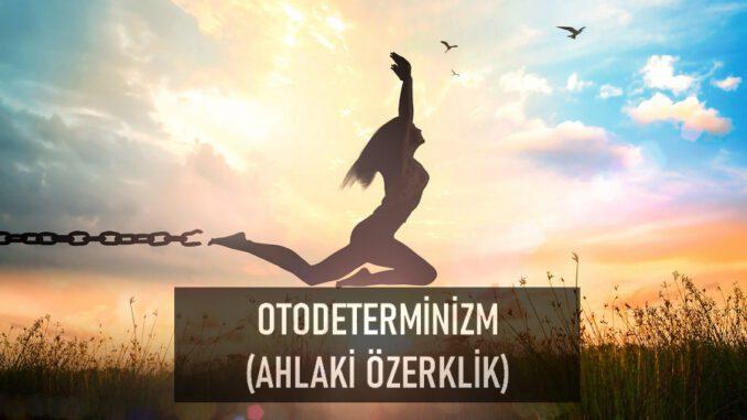 Otodeterminizm Nedir?