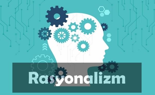 Rasyonalizm Nedir?