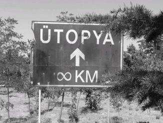 Ütopyalar: İstenen ve İstenmeyen Ütopyalar