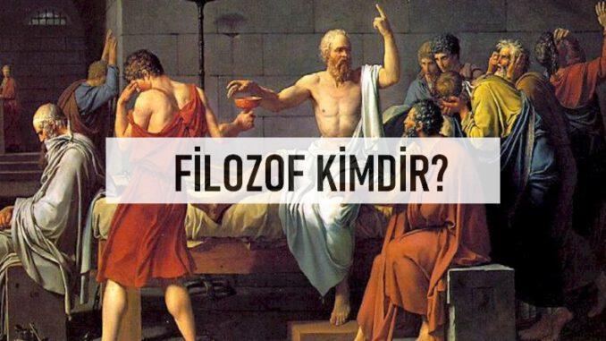 Filozof Kime Denir?