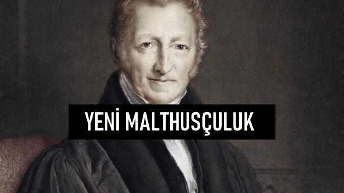 Yeni Malthusçuluk Nedir?