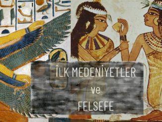İlk Medeniyetlerin Felsefenin Doğuşuna Etkisi