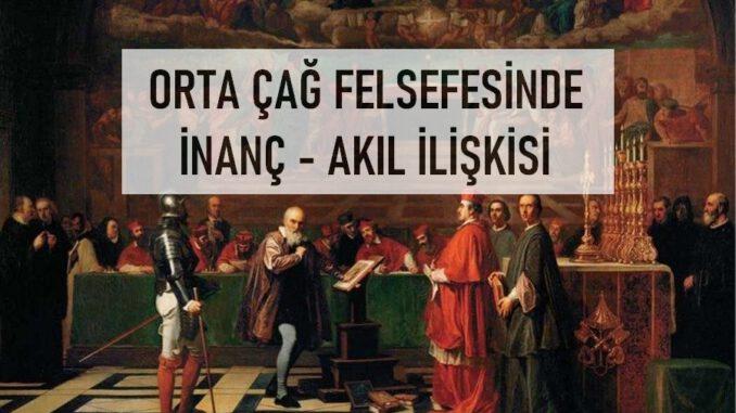 Orta Çağ Felsefesinde İnanç - Akıl İlişkisi