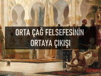 Orta Çağ Felsefesinin Ortaya Çıkışı