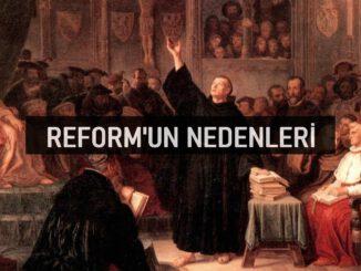 Reformun Nedenleri Nelerdir?