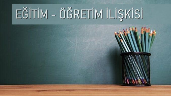 Eğitim Nedir? Öğretim Nedir? Eğitim ile Öğretim Arasındaki Fark